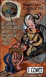 il-giorno-in-cui-gabriel-scopri-di-chiamarsi-miguel-angel-gelostellato